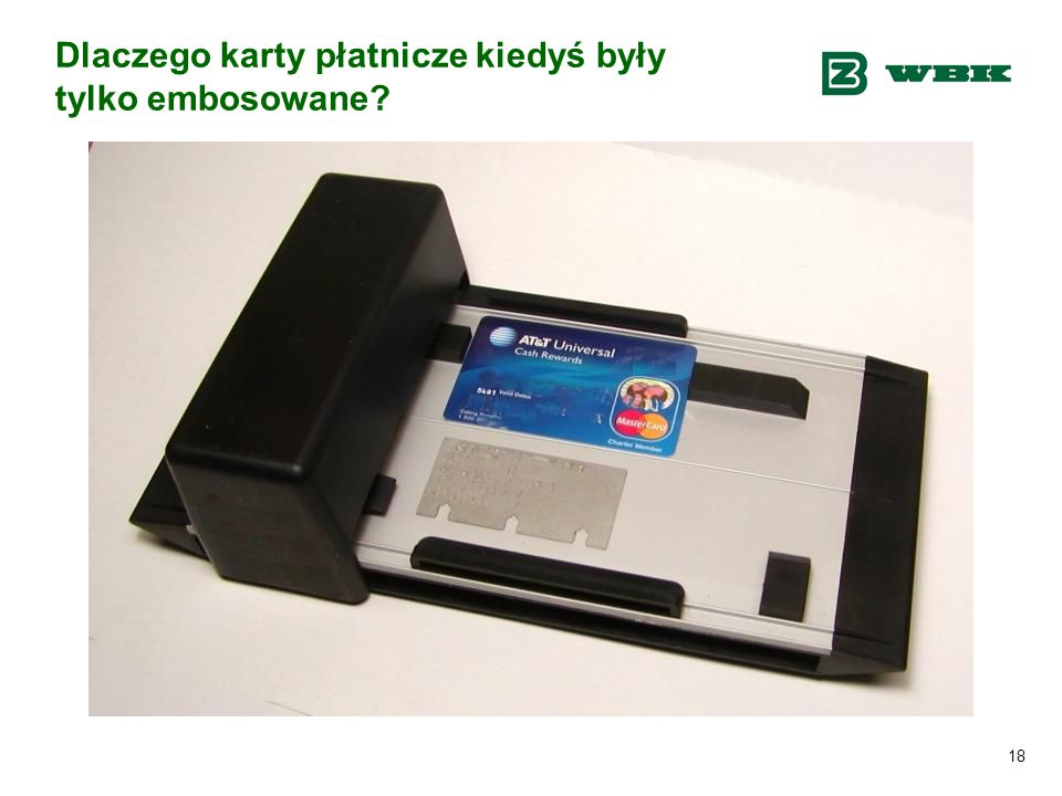 Dlaczego karty płatnicze kiedyś były tylko embosowane