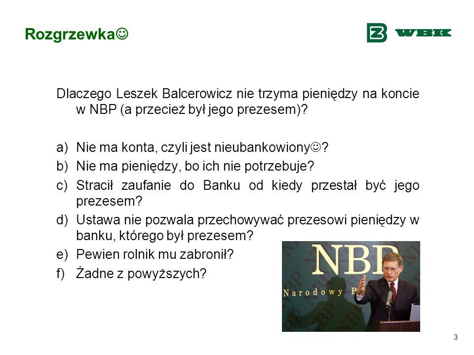 Rozgrzewka Dlaczego Leszek Balcerowicz nie trzyma pieniędzy na koncie w NBP (a przecież był jego prezesem)