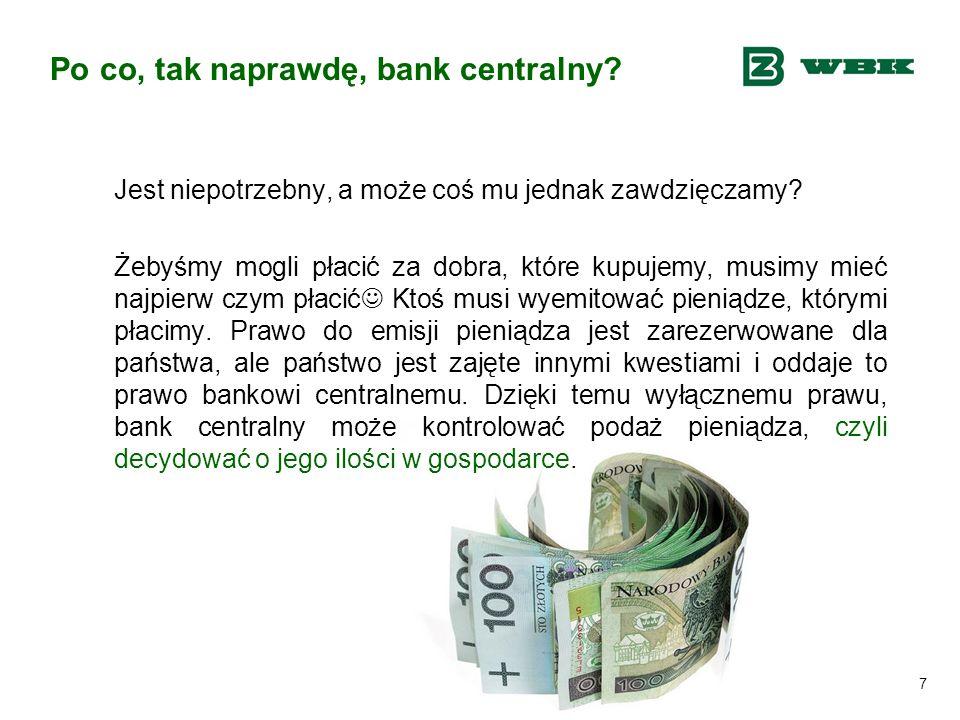 Po co, tak naprawdę, bank centralny