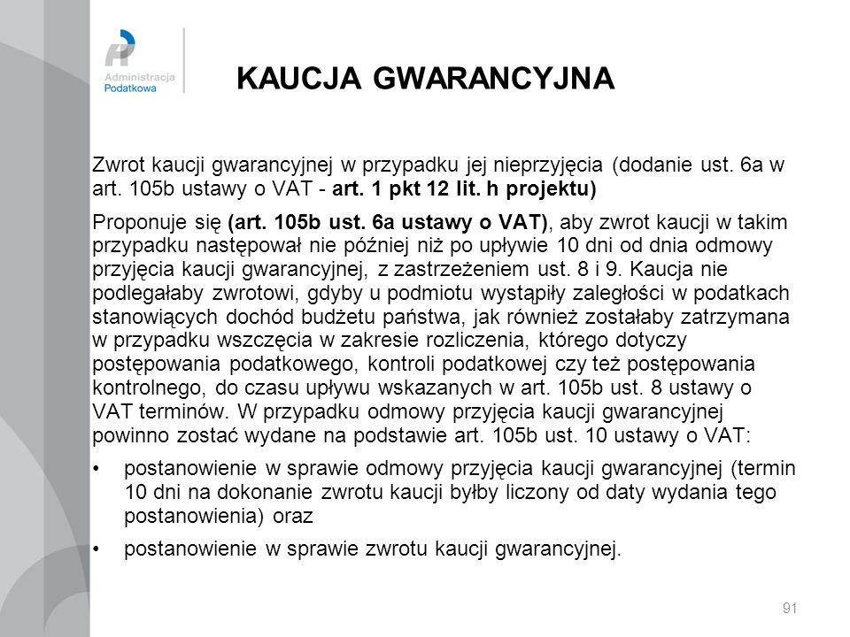 KAUCJA GWARANCYJNA Zwrot kaucji gwarancyjnej w przypadku jej nieprzyjęcia (dodanie ust. 6a w art. 105b ustawy o VAT - art. 1 pkt 12 lit. h projektu)