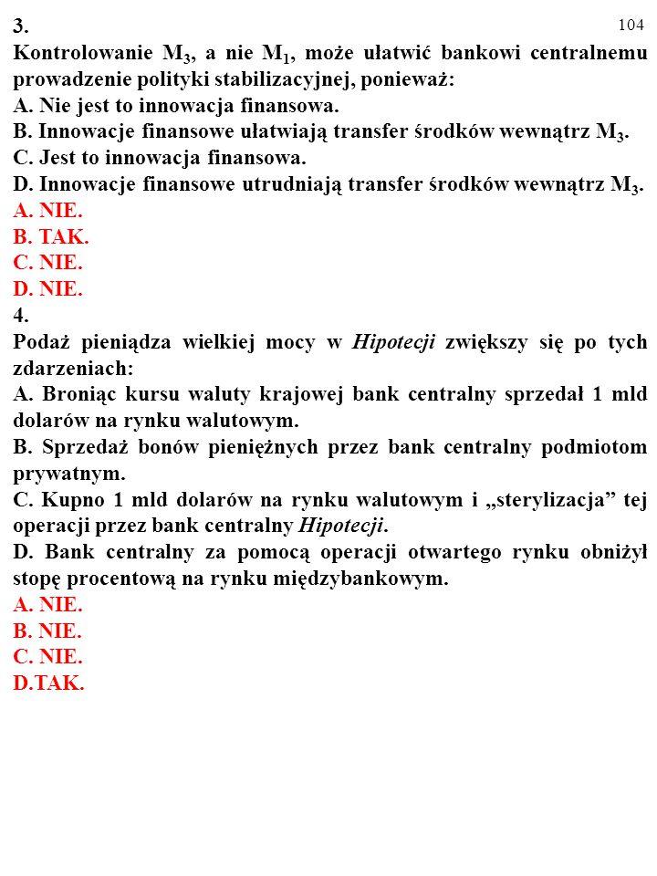 3. Kontrolowanie M3, a nie M1, może ułatwić bankowi centralnemu prowadzenie polityki stabilizacyjnej, ponieważ: