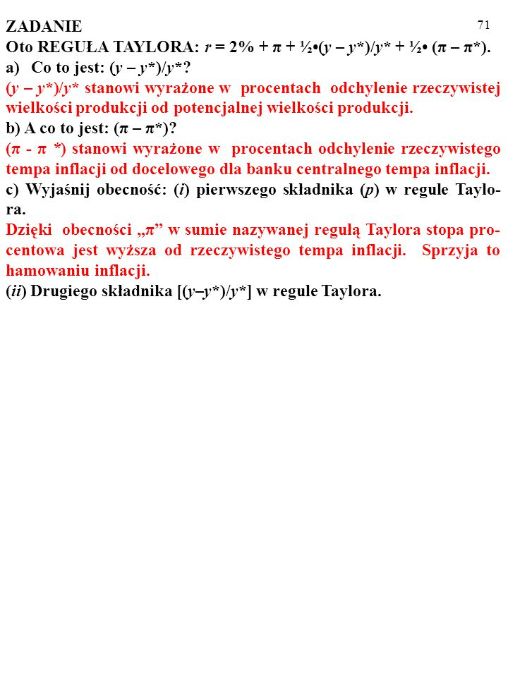 ZADANIE Oto REGUŁA TAYLORA: r = 2% + π + ½•(y – y*)/y* + ½• (π – π*). Co to jest: (y – y*)/y*