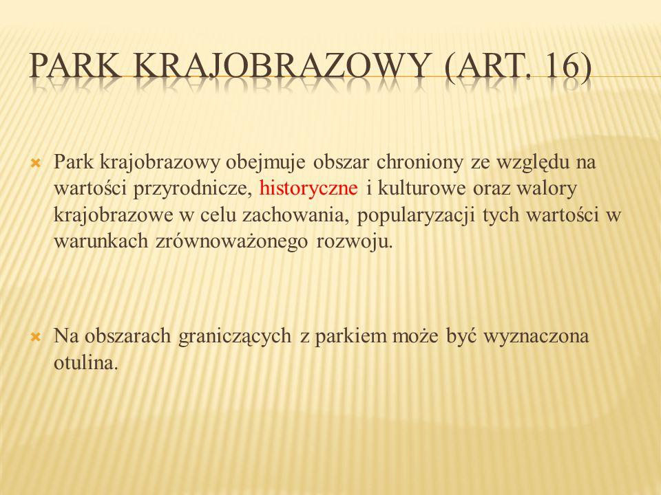 Park krajobrazowy (art. 16)