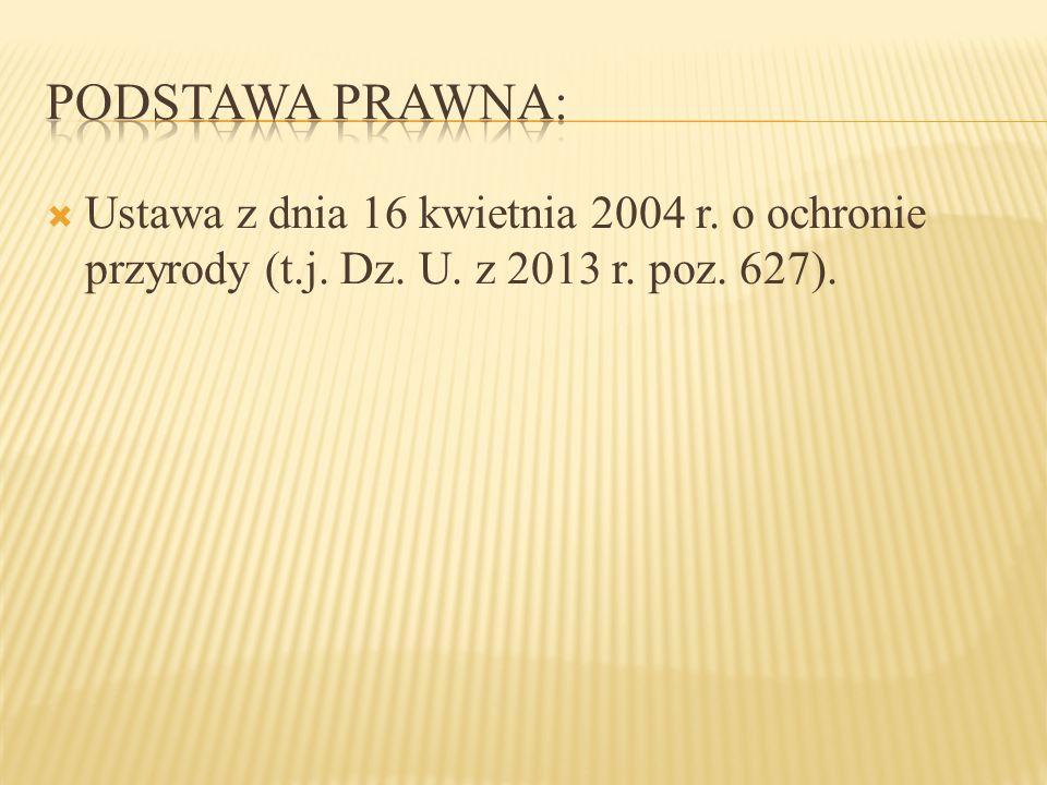 Podstawa prawna: Ustawa z dnia 16 kwietnia 2004 r.