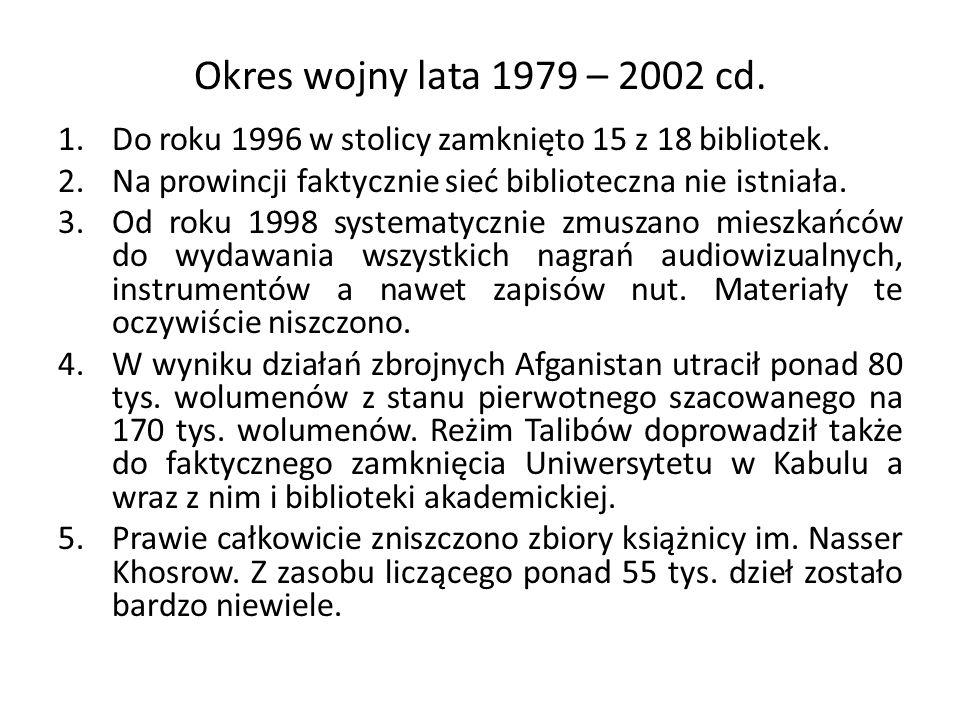 Okres wojny lata 1979 – 2002 cd. Do roku 1996 w stolicy zamknięto 15 z 18 bibliotek. Na prowincji faktycznie sieć biblioteczna nie istniała.