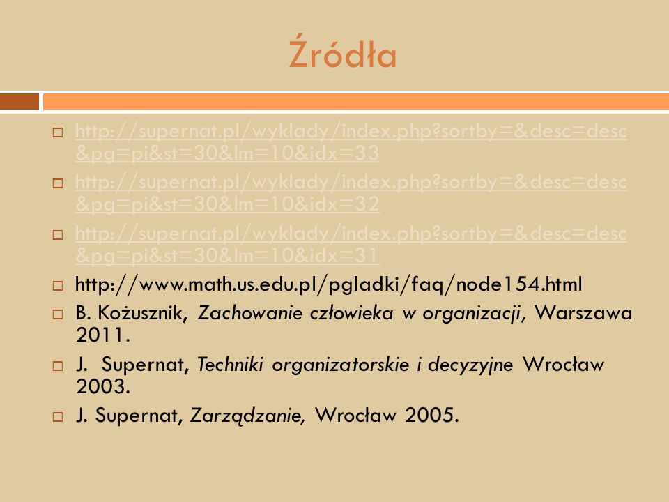 Źródła http://supernat.pl/wyklady/index.php sortby=&desc=desc &pg=pi&st=30&lm=10&idx=33.