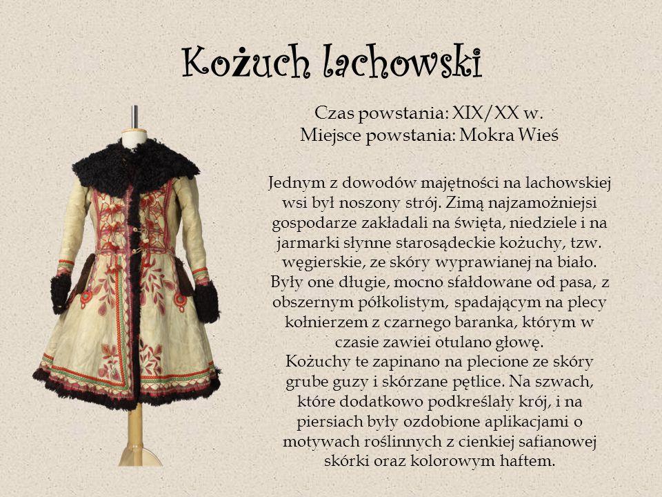 Kożuch lachowski Czas powstania: XIX/XX w.