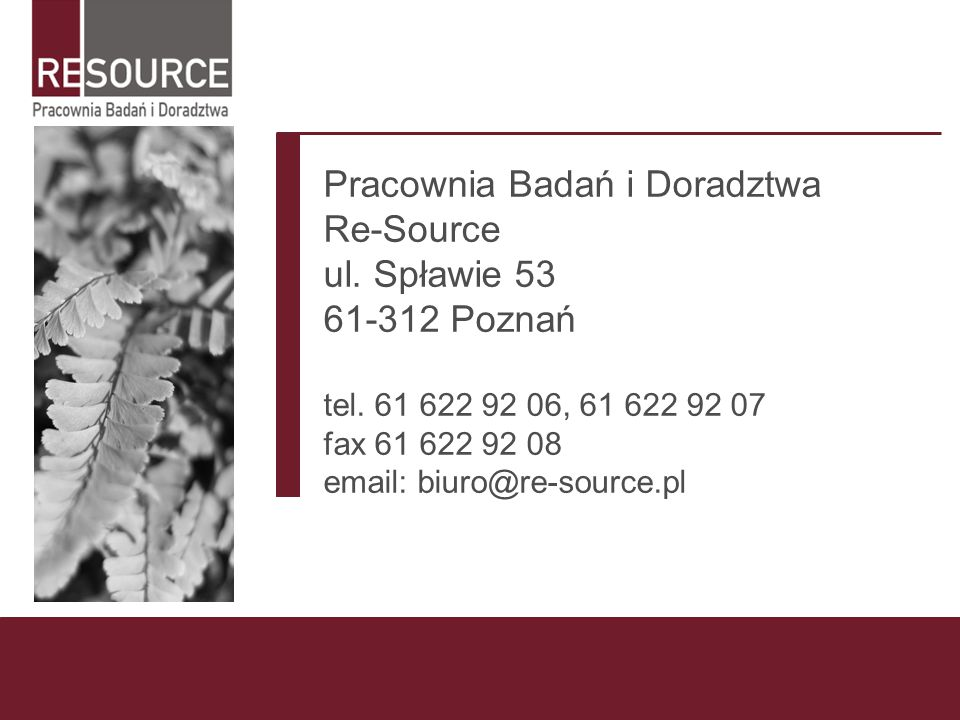 Pracownia Badań i Doradztwa Re-Source ul. Spławie 53 61-312 Poznań