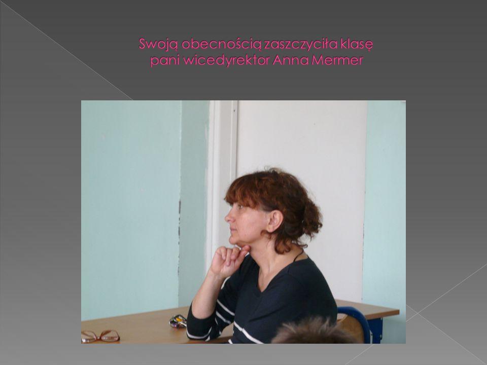 Swoją obecnością zaszczyciła klasę pani wicedyrektor Anna Mermer