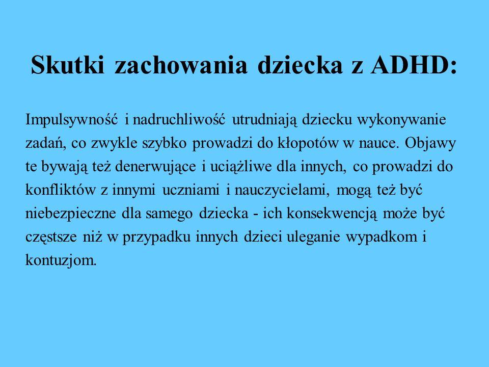 Skutki zachowania dziecka z ADHD: