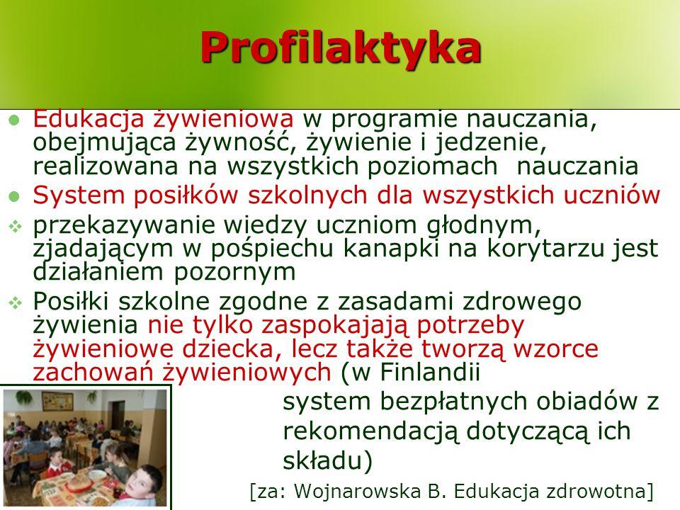 Profilaktyka Edukacja żywieniowa w programie nauczania, obejmująca żywność, żywienie i jedzenie, realizowana na wszystkich poziomach nauczania.