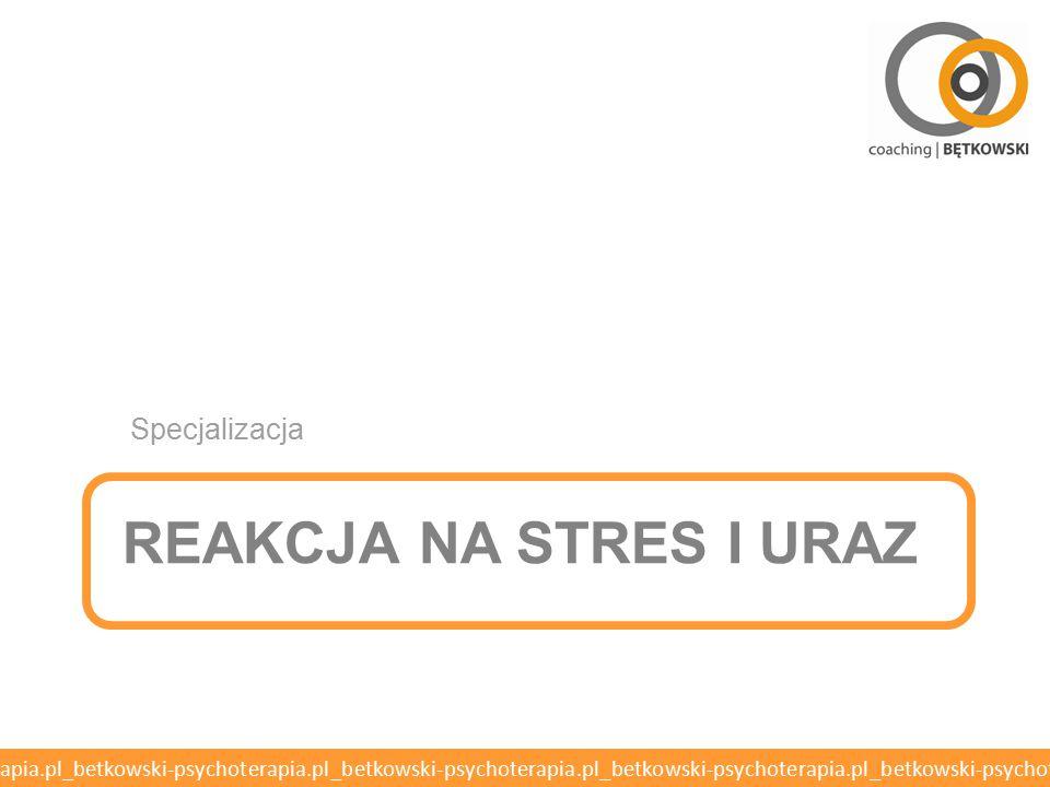 Specjalizacja Reakcja na stres i uraz