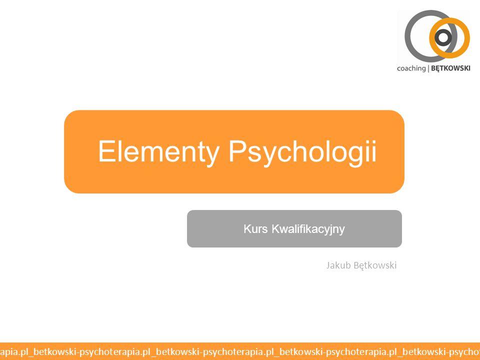 Elementy Psychologii Kurs Kwalifikacyjny Kurs Kwalifikacyjny