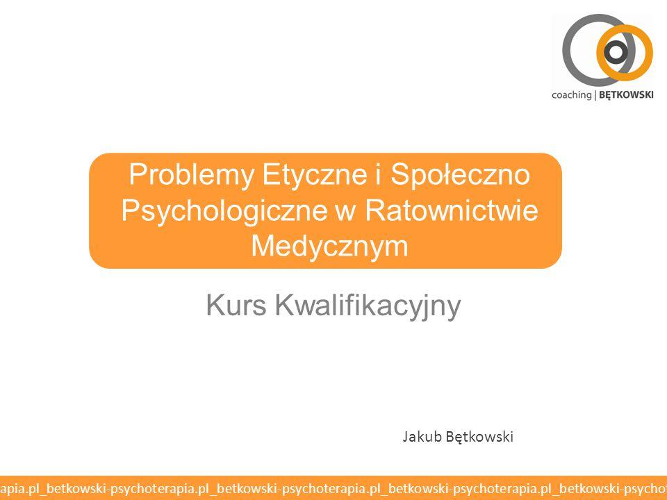 Problemy Etyczne i Społeczno Psychologiczne w Ratownictwie Medycznym