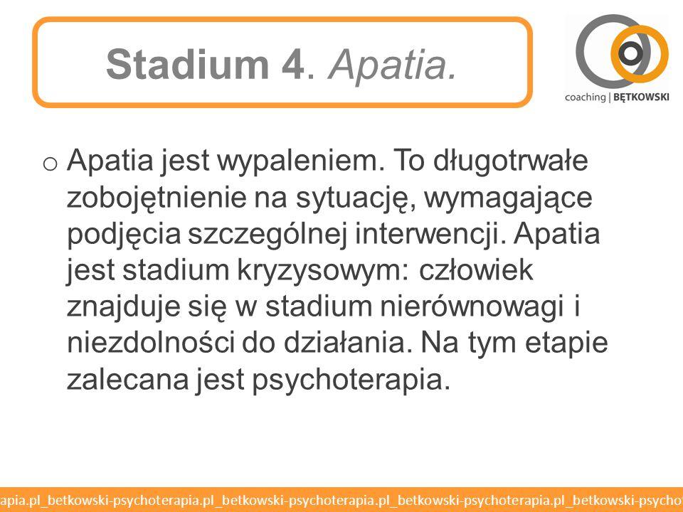 Stadium 4. Apatia.
