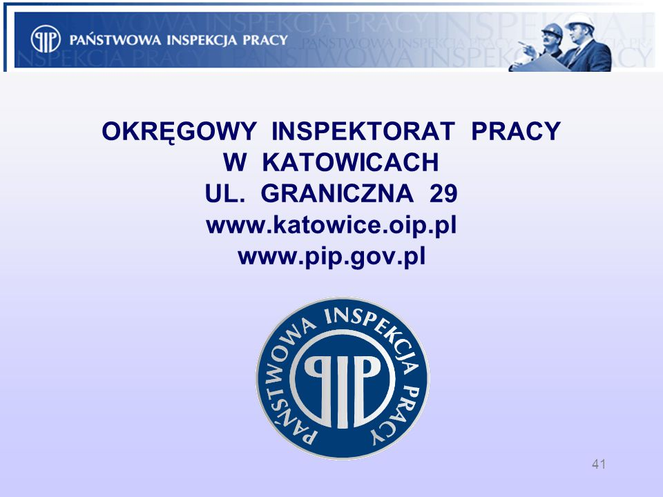 OKRĘGOWY INSPEKTORAT PRACY W KATOWICACH UL. GRANICZNA 29 www. katowice