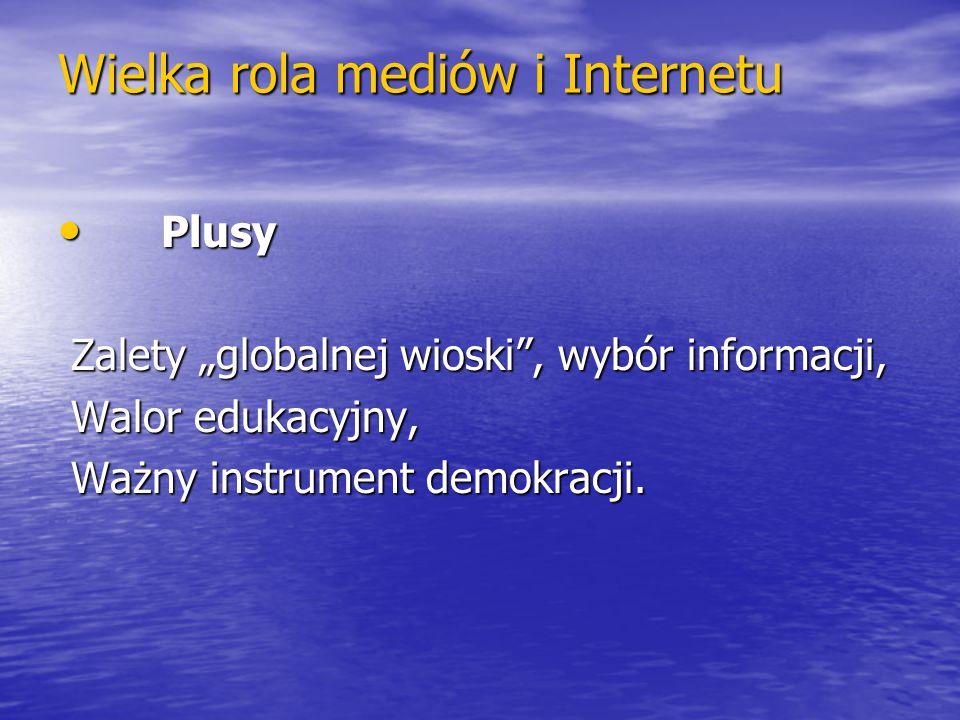 Wielka rola mediów i Internetu