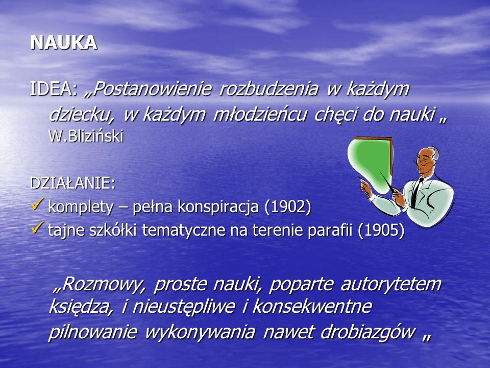 """NAUKA IDEA: """"Postanowienie rozbudzenia w każdym dziecku, w każdym młodzieńcu chęci do nauki """" W.Bliziński."""