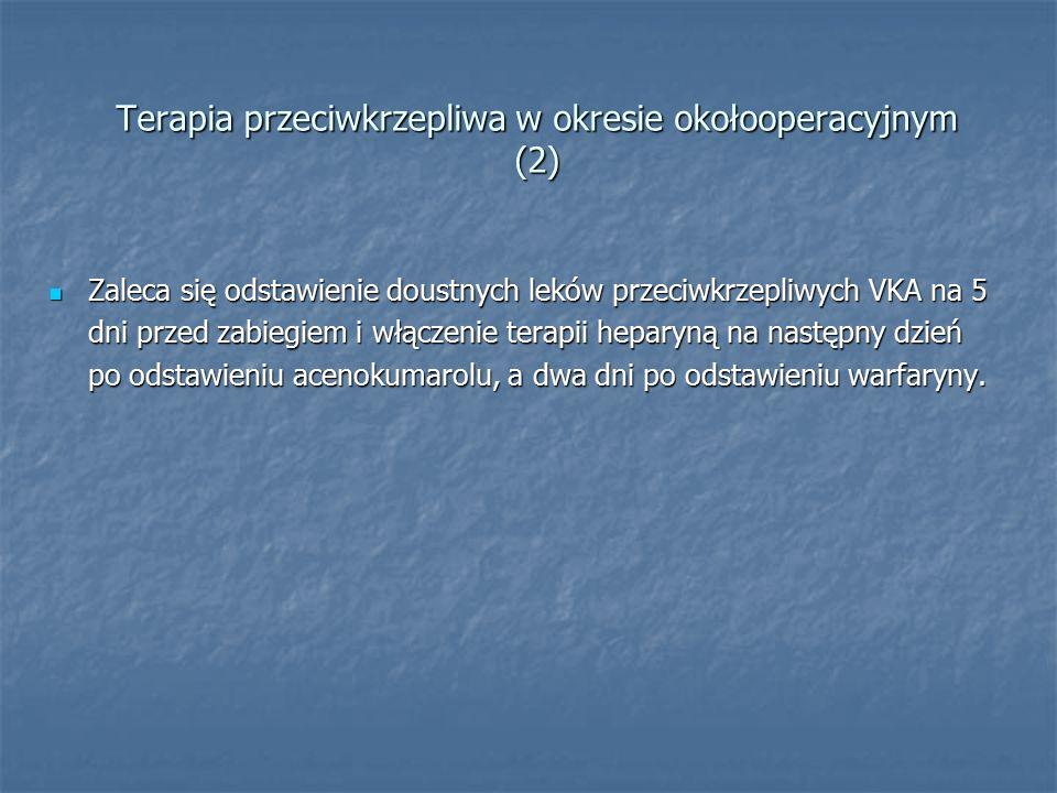 Terapia przeciwkrzepliwa w okresie okołooperacyjnym (2)