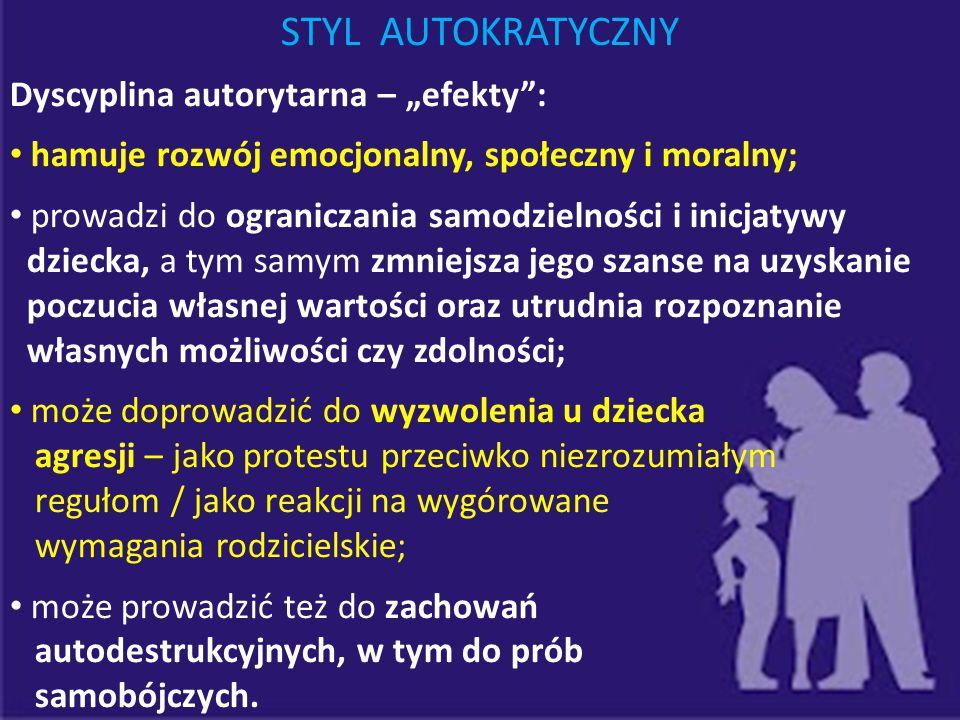 """STYL AUTOKRATYCZNY Dyscyplina autorytarna – """"efekty :"""