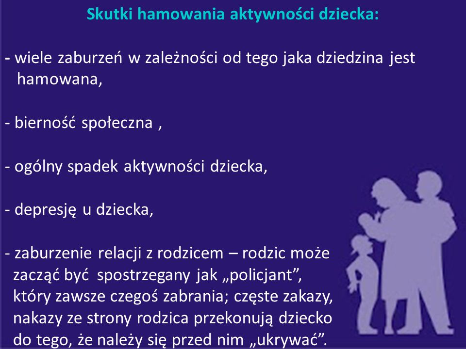 Skutki hamowania aktywności dziecka: