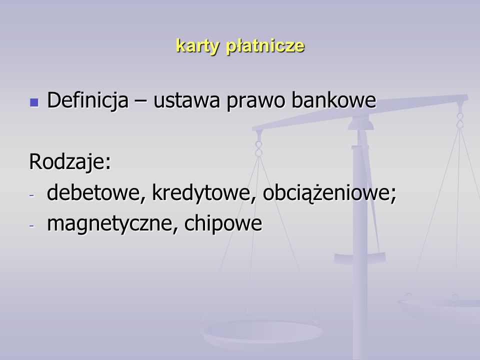 Definicja – ustawa prawo bankowe Rodzaje: