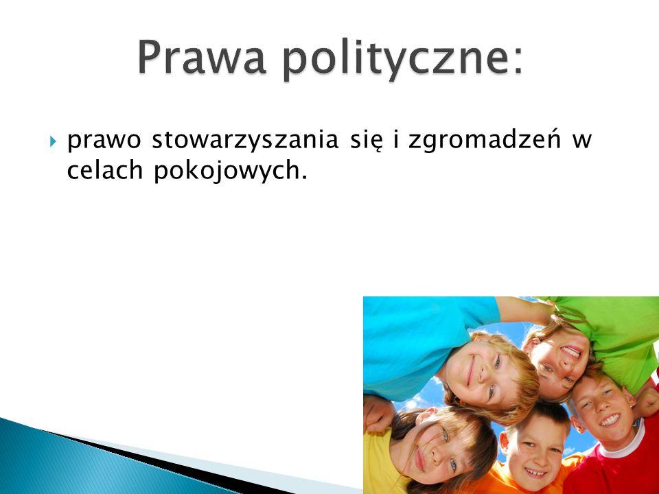 Prawa polityczne: prawo stowarzyszania się i zgromadzeń w celach pokojowych.