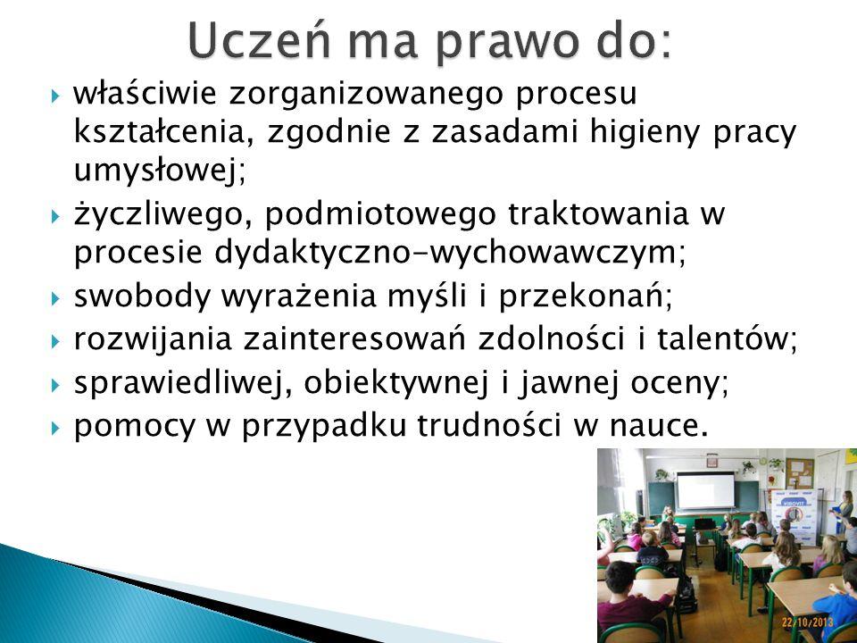 Uczeń ma prawo do: właściwie zorganizowanego procesu kształcenia, zgodnie z zasadami higieny pracy umysłowej;