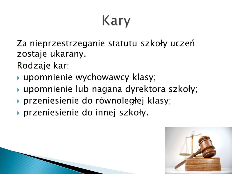 Kary Za nieprzestrzeganie statutu szkoły uczeń zostaje ukarany.