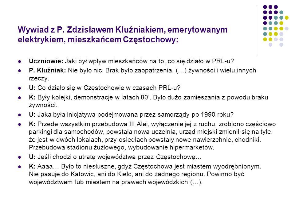 Wywiad z P. Zdzisławem Kluźniakiem, emerytowanym elektrykiem, mieszkańcem Częstochowy: