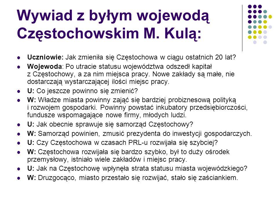 Wywiad z byłym wojewodą Częstochowskim M. Kulą: