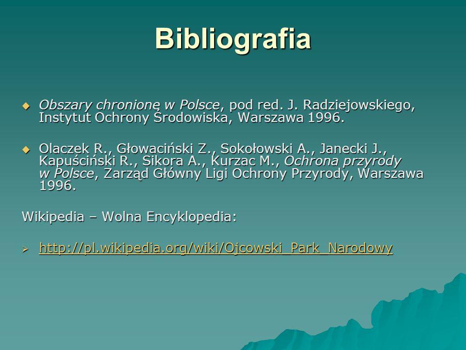 Bibliografia Obszary chronione w Polsce, pod red. J. Radziejowskiego, Instytut Ochrony Środowiska, Warszawa 1996.