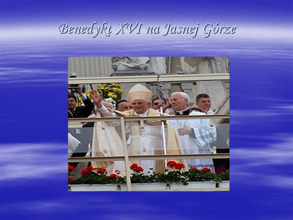 Benedykt XVI na Jasnej Górze