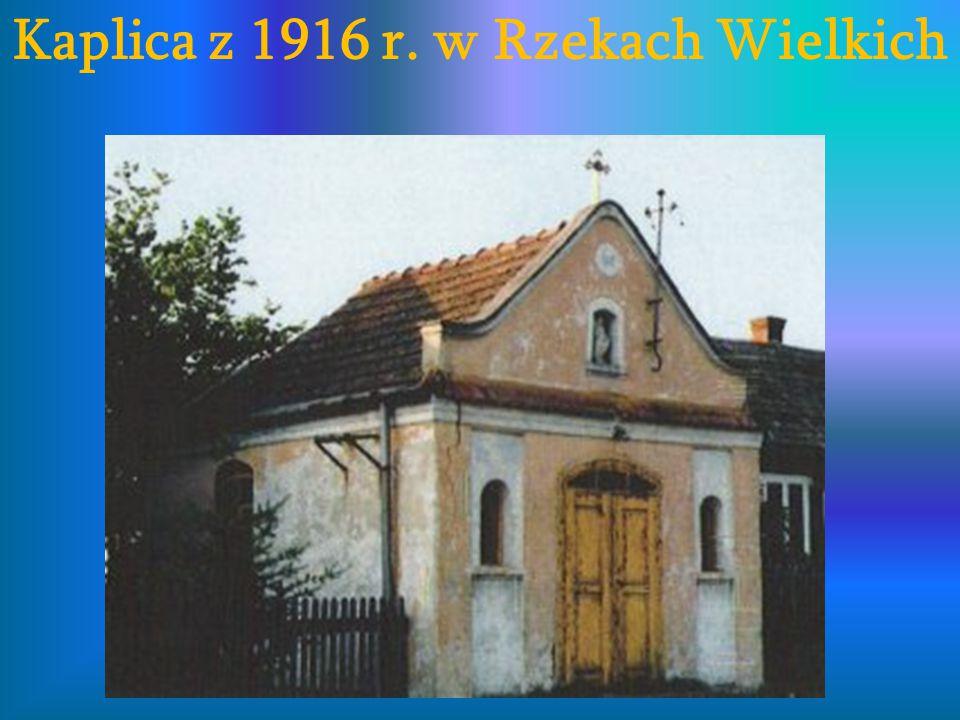Kaplica z 1916 r. w Rzekach Wielkich