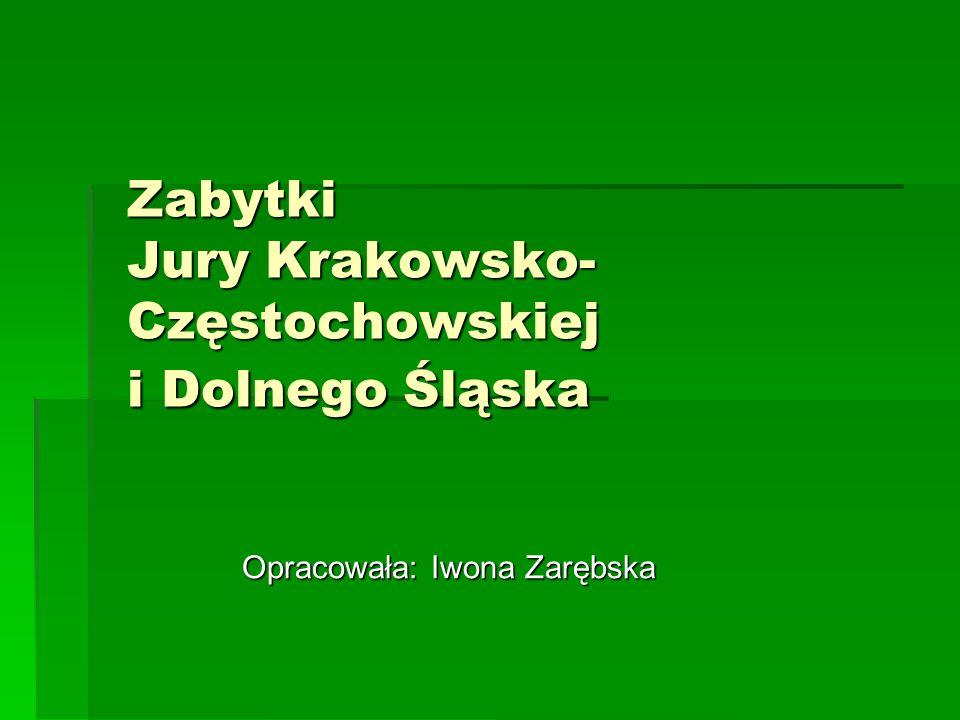 Zabytki Jury Krakowsko-Częstochowskiej i Dolnego Śląska