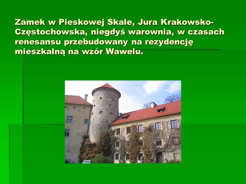 Zamek w Pieskowej Skale, Jura Krakowsko-Częstochowska, niegdyś warownia, w czasach renesansu przebudowany na rezydencję mieszkalną na wzór Wawelu.