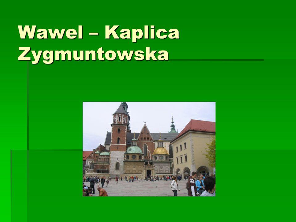 Wawel – Kaplica Zygmuntowska
