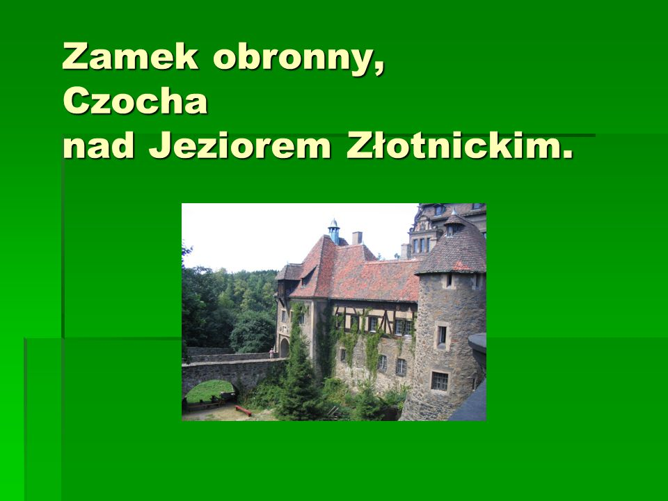 Zamek obronny, Czocha nad Jeziorem Złotnickim.