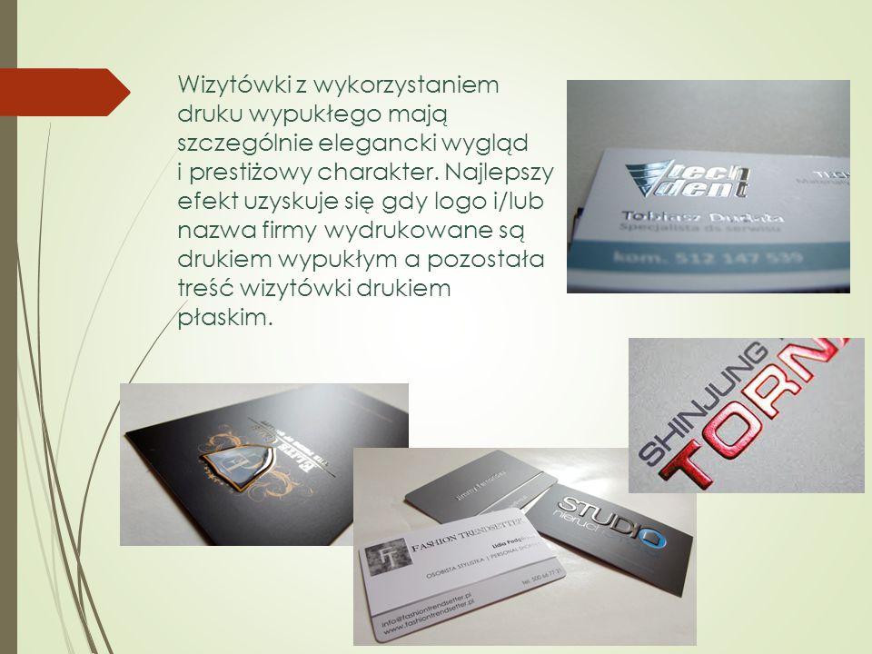 Wizytówki z wykorzystaniem druku wypukłego mają szczególnie elegancki wygląd i prestiżowy charakter. Najlepszy efekt uzyskuje się gdy logo i/lub nazwa firmy wydrukowane są drukiem wypukłym a pozostała treść wizytówki drukiem płaskim.