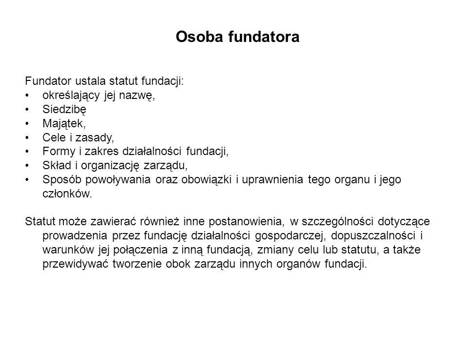 Osoba fundatora Fundator ustala statut fundacji: