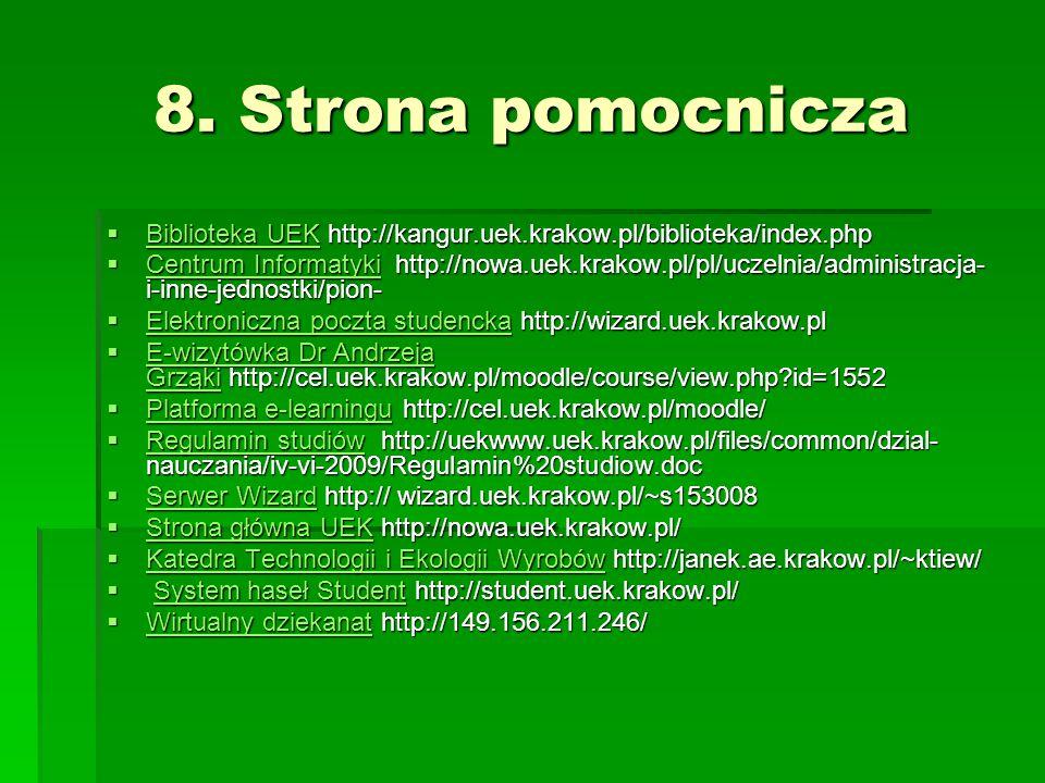8. Strona pomocnicza Biblioteka UEK http://kangur.uek.krakow.pl/biblioteka/index.php