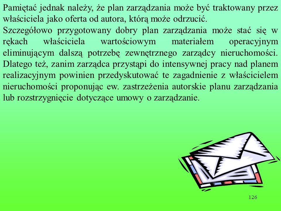 Pamiętać jednak należy, że plan zarządzania może być traktowany przez właściciela jako oferta od autora, którą może odrzucić.