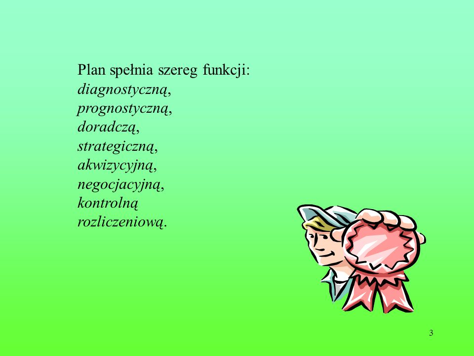 Plan spełnia szereg funkcji: