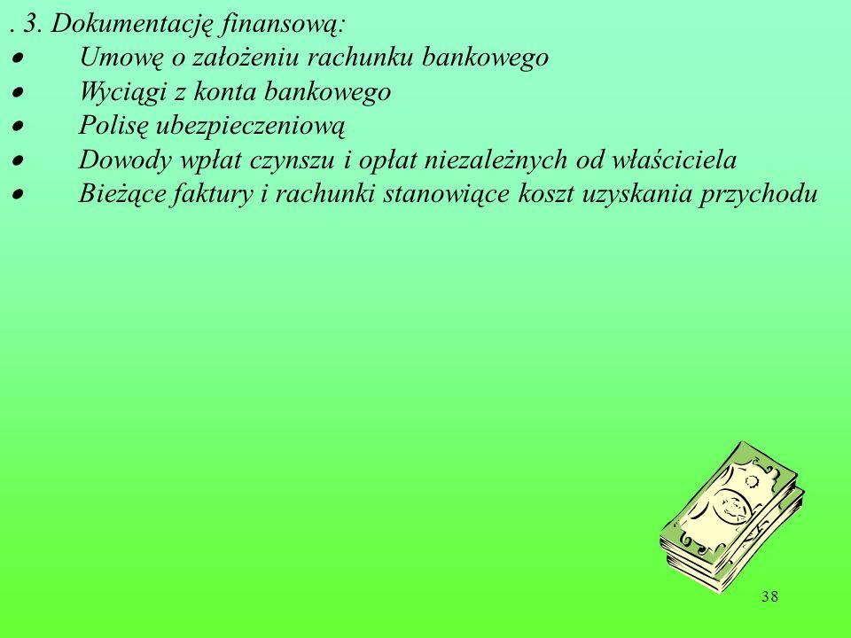 . 3. Dokumentację finansową: