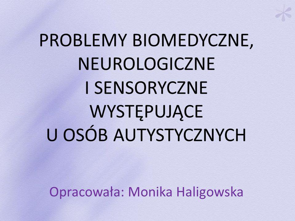 PROBLEMY BIOMEDYCZNE, NEUROLOGICZNE I SENSORYCZNE WYSTĘPUJĄCE