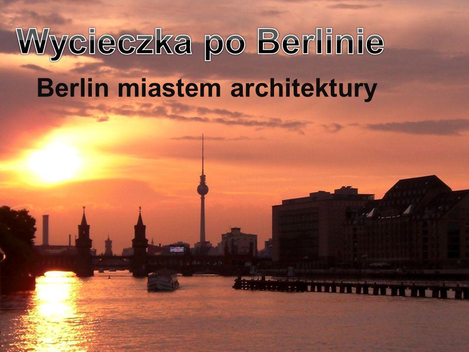 Wycieczka po Berlinie Berlin miastem architektury