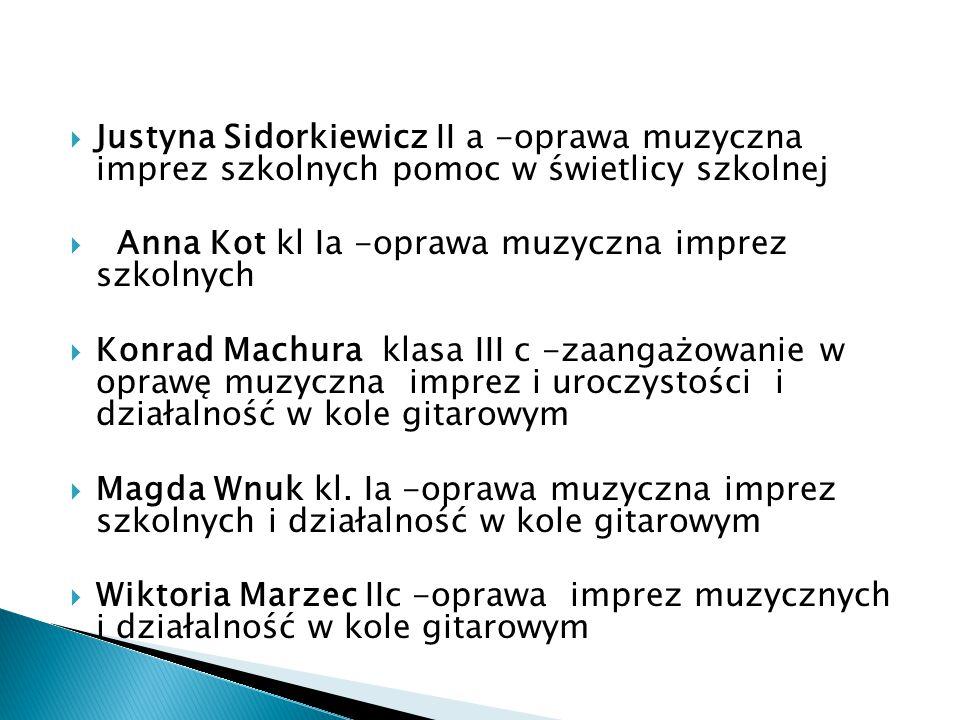 Justyna Sidorkiewicz II a -oprawa muzyczna imprez szkolnych pomoc w świetlicy szkolnej