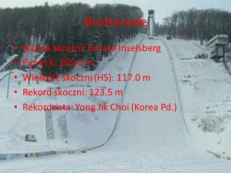 Brotterode Nazwa skoczni: Grosse Inselsberg Punkt K: 105.0 m