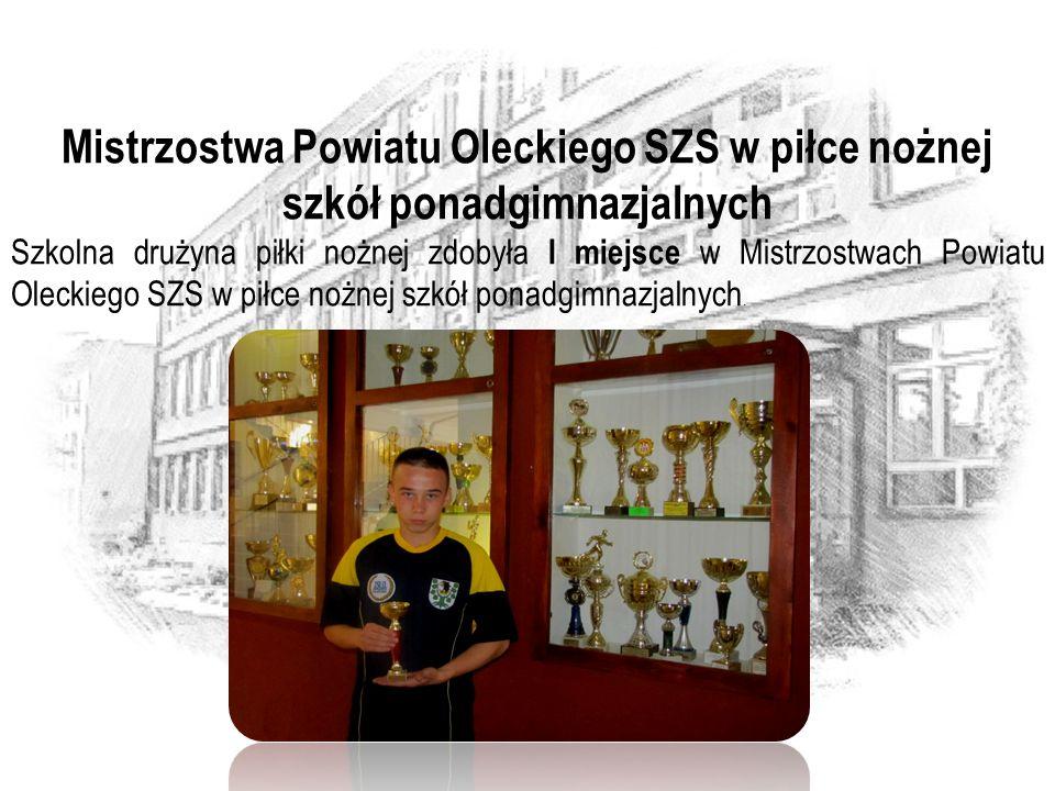 Mistrzostwa Powiatu Oleckiego SZS w piłce nożnej szkół ponadgimnazjalnych