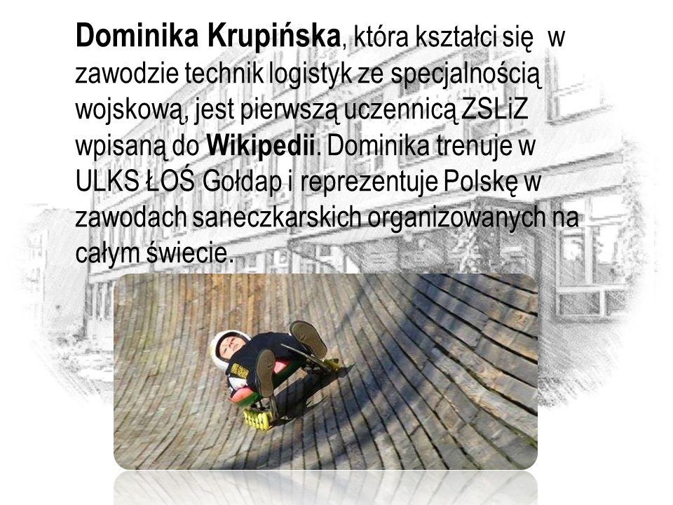 Dominika Krupińska, która kształci się w zawodzie technik logistyk ze specjalnością wojskową, jest pierwszą uczennicą ZSLiZ wpisaną do Wikipedii.